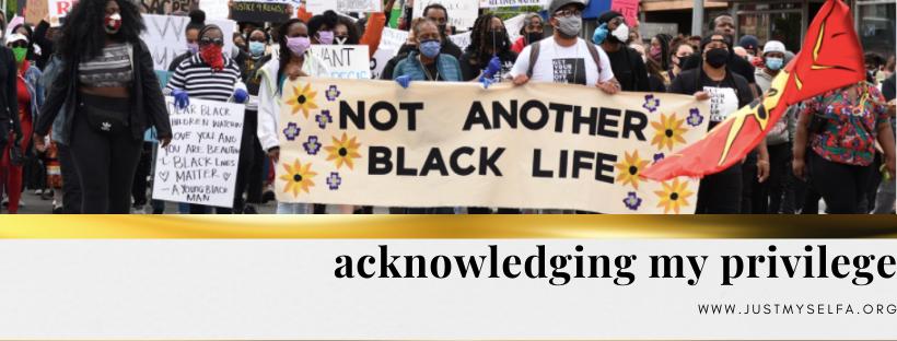 acknowledging my privilege