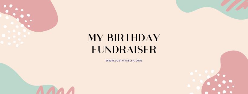My Birthday Fundraiser