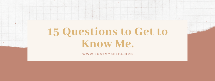 15 Questions to Get To KnowMe
